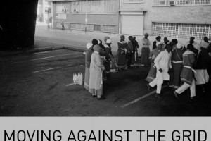 THESIS: Nicole Bruun-Meyer – Moving Against the Grid: The Pursuit of Public Life during Apartheid, South Africa