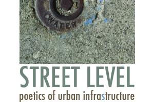 John Hofstetter: Street Level: Poetics of Urban Infrastructure