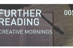 FURTHER READING – Creative Mornings