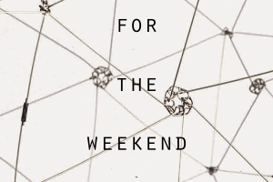 for the weekend / 07 FEB 2015
