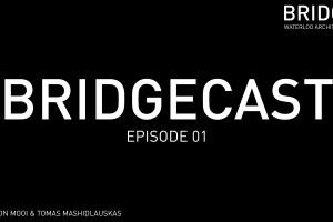 BRIDGECAST Episode 01