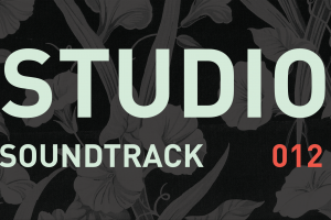 Studio Soundtrack 012: Don't Bother Me, I'm Working