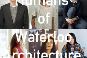 Humans of Waterloo Architecture: Vol. 1