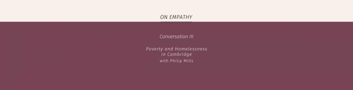 On Empathy Recording: Poverty and Homelessness in Cambridge – with Philip Mills